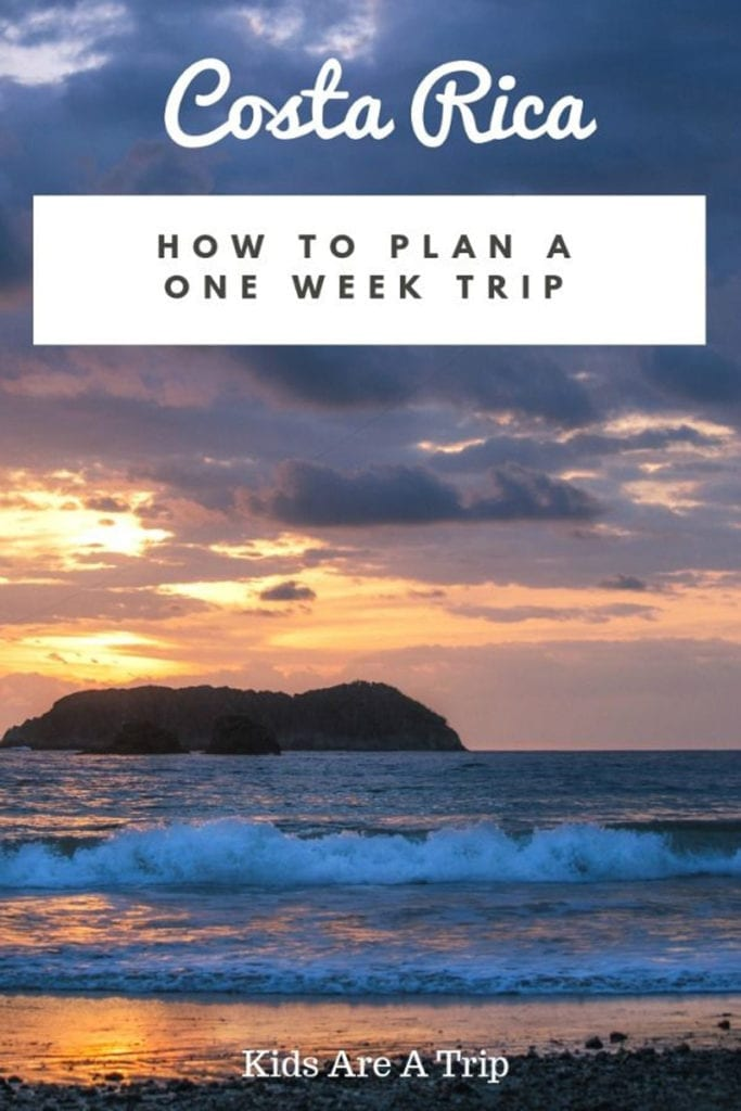 Banner-How to Plan for a One Week Trip to Costa Rica by Kids Are A Trip