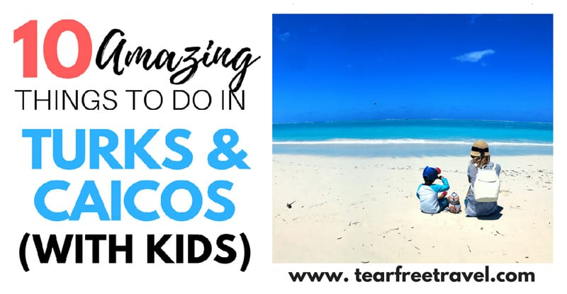 """Website snapshot- Tear-Free Travel's """"Top 10 Things to Do in Turks and Caicos (with Kids!)"""""""